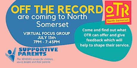 OTR North Somerset Virtual Focus Group tickets