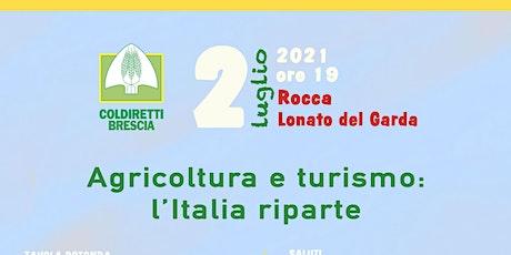 AGRICOLTURA E TURISMO: L'ITALIA RIPARTE biglietti