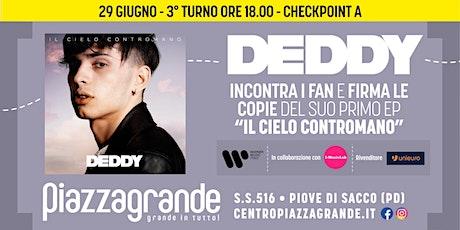 DEDDY Firmacopie - 3° turno ore 18:00 - Checkpoint A biglietti