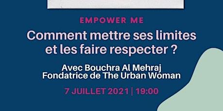 EmpowerMe workshop : Comment mettre ses limites et les faire respecter? billets