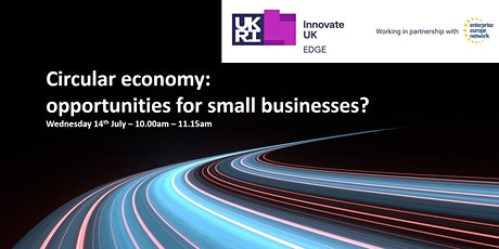 Circular economy: opportunities for small businesses? tickets
