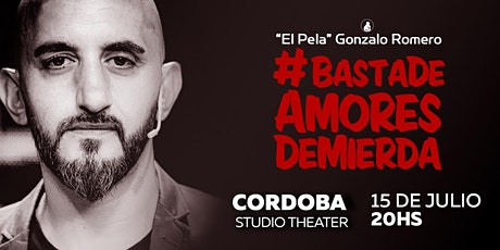 El Pela Gonzalo Romero #BastaDeAmoresDeMierda CÓRDOBA entradas