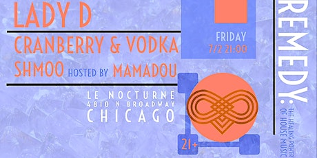 Remedy 3 Year Anniversary with Lady D / Cranberry & Vodka / Shmoo tickets