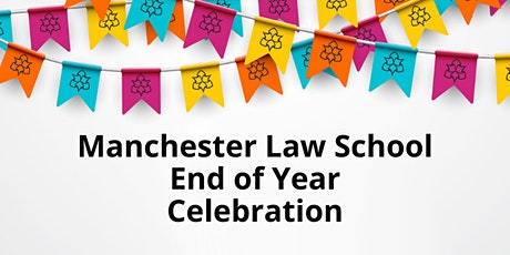 Manchester Law School End of Year Celebrations tickets