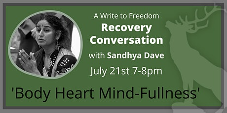 Body Heart Mind-Fullness - A Recovery Conversation with Sandhya Dave tickets