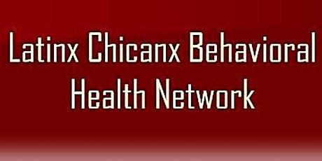 Latinx Chicanx Behavioral Health Network tickets