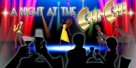 A night at the CHI CHI tickets