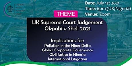 UK Supreme Court Judgment: Okpabi v Royal Dutch Shell plc 2021 tickets