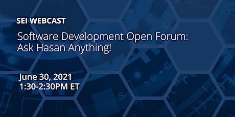 Software Development Open Forum: Ask Hasan Anything! tickets