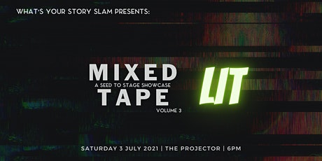Mixed Tape : A Storytelling Showcase from  Seed to Stage tickets