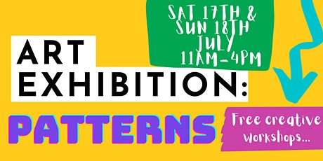 ELEVATE Art Exhibition: PATTERNS 17th & 18th July 2021, 11am-4pm tickets