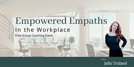 Empowered Empaths in the Workplace tickets