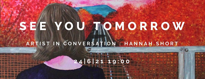 Artist in Conversation - 'See you Tomorrow' by Hannah Short image