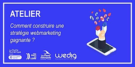 [ATELIER] Comment construire une stratégie webmarketing gagnante ? billets