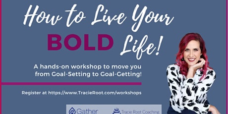 Workshop: How To Live Your Bold Life tickets