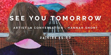 Artist in Conversation - 'See you Tomorrow' by Hannah Short tickets