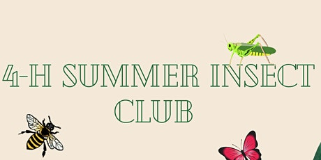 4-H Summer Insect Club tickets