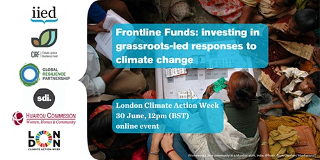 Frontline funds: investing in grassroots-led responses to climate change tickets