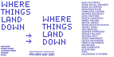 Where Things Land Down - Group Exhibition by Fels tickets