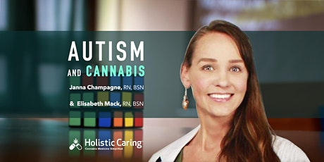 Autism and Cannabis with Special Guest Janna Champagne, RN, BSN tickets