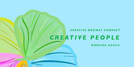 Creative Medway: Creative People  Open Space Meeting for All tickets