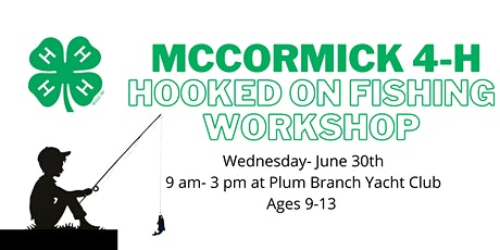 McCormick 4-H Hooked on Fishing Workshop tickets