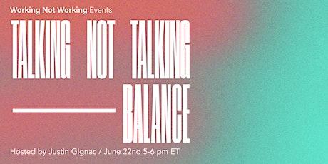 Talking Not Talking on 'BALANCE' tickets