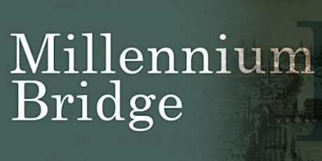 Footsteps of Mudlarks: Sunday, August 15th 2021, Millennium Bridge tickets