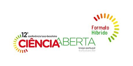 12ª Conferência Luso-Brasileira de Ciência Aberta (ConfOA)-Formato Híbrido bilhetes