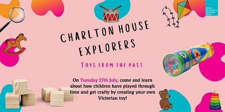 Charlton House Explorers - Toys from the past tickets