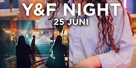 Y&F Night - 25 juni tickets