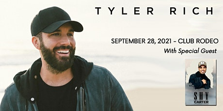 95.3 KRTY and Club Rodeo PRESENT TYLER RICH WITH GUEST SHY CARTER tickets