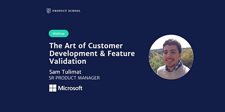Webinar: Customer Development & Feature Validation by Microsoft Sr PM tickets