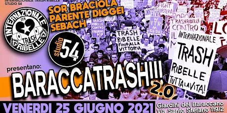Studio54 BARACCATRASH w/ITR biglietti