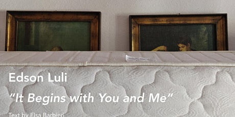 'It Begins with You and Me'  Mostra personale di Edson Luli biglietti