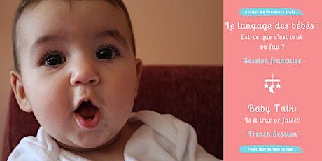 Le langage des bébés  avec Premiers Mots / Baby Talk with First Words billets