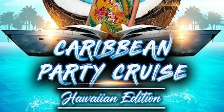 Caribbean Party Cruise - Hawaiian Edition tickets
