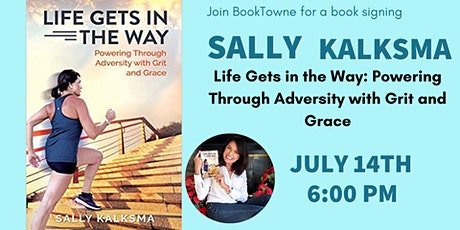 Join BookTowne in welcoming Sally Kalksma author of Life Gets in the Way tickets