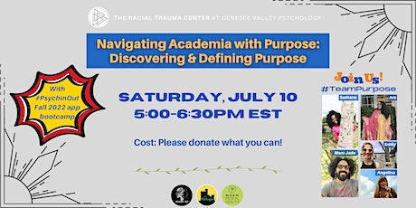 Navigating Academia with Purpose: Discovering & Defining Purpose tickets