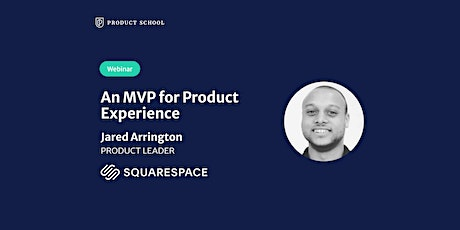 Webinar: An MVP for Product Experience by Squarespace Product Leader tickets