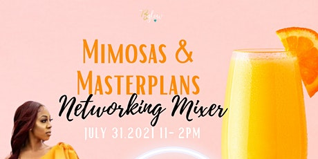 Mimosas and Masterplans :Networking Mixer tickets