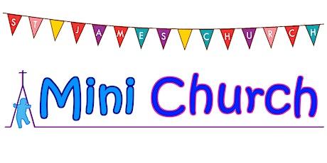 Mini Church - Thursday 24th June 2021 - 10.00-10.30am tickets