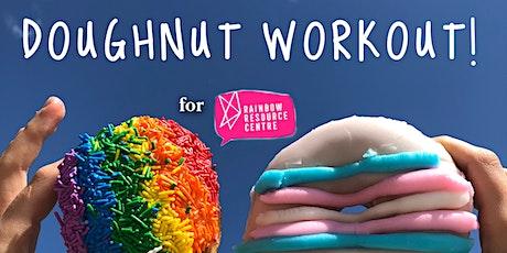 Doughnut Workout for Rainbow Resource Centre! tickets