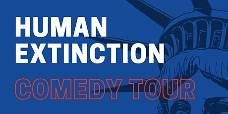 Human Extinction Comedy Tour tickets