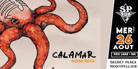 CALAMAR  @ Secret Place billets