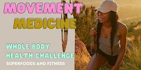 Movement as Medicine Whole Body Health Challenge tickets