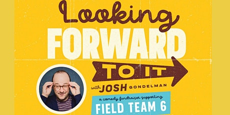 Looking Forward to It with Josh Gondelman tickets
