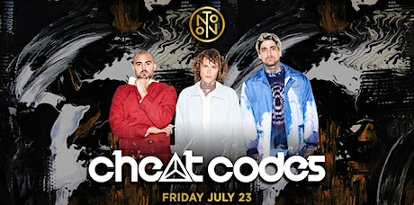 Cheat Codes @ Noto Philly July 23rd tickets