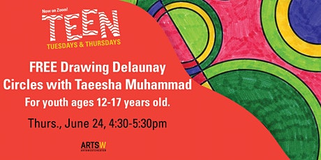 FREE   Teen Tuesdays & Thursdays   Drawing Delaunay Circles with Taeesha tickets