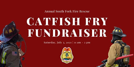 South Fork Fire Rescue Annual Catfish Fry Fundraiser 2021 tickets